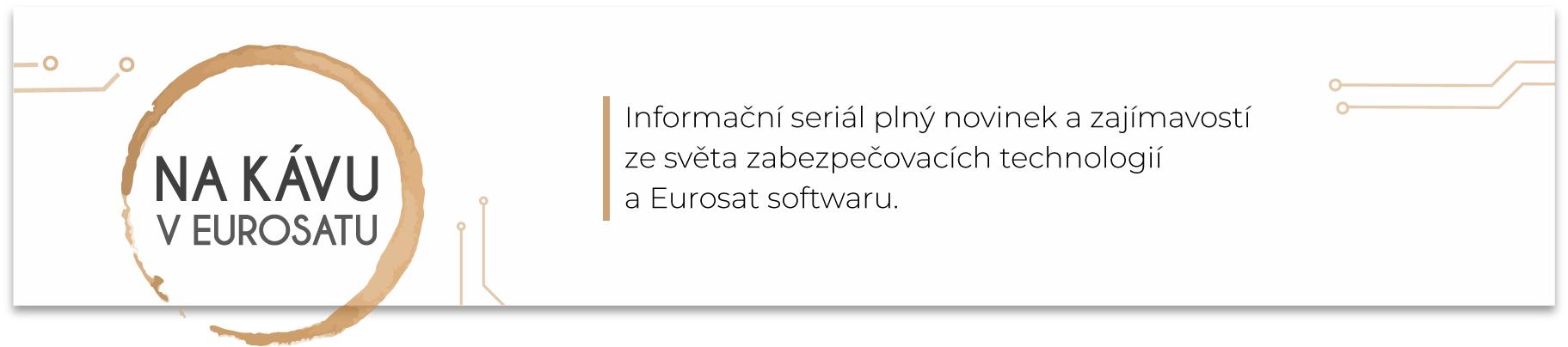 Na kavu v Eurosatu informacni serial zabezpecovaci technologie Eurosat CS software sysdo docházkový systém